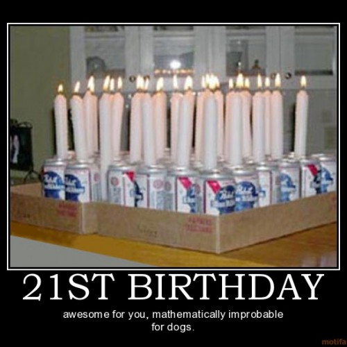 21st-birthday-beer-cake-21-dogs-birthday-demotivational-poster
